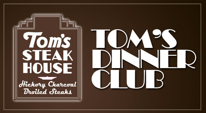 Tom's Steak House Dinner Club